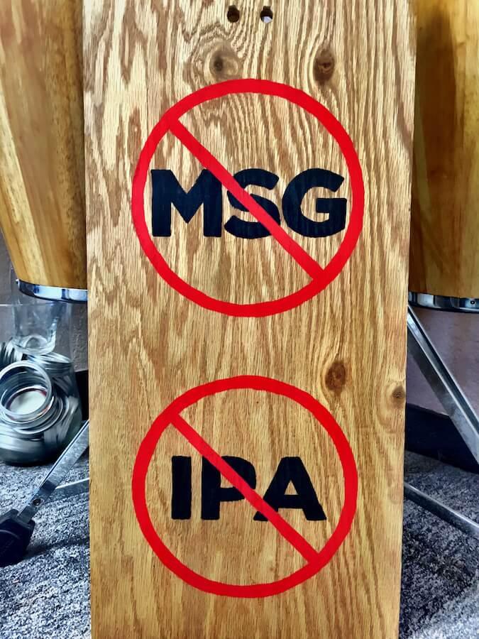 No MSG. No IPA
